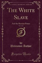 The White Slave, Vol. 3 of 3 by Unknown Author image