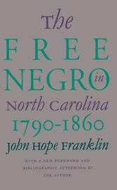 The Free Negro in North Carolina, 1790-1860 by John Hope Franklin image