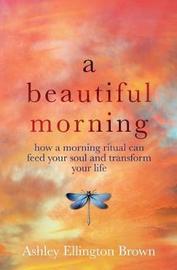 A Beautiful Morning by Ashley Ellington Brown