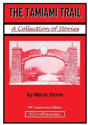 The Tamiami Trail by Maria Stone