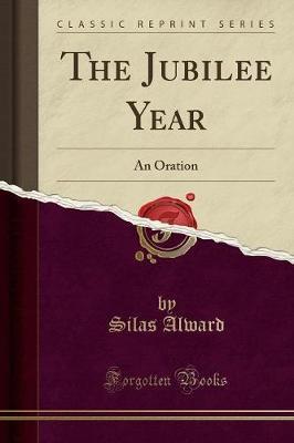 The Jubilee Year by Silas Alward