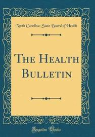 The Health Bulletin (Classic Reprint) by North Carolina State Board of Health image