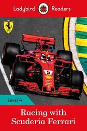 Racing with Scuderia Ferrari - Ladybird Readers Level 4 by Ladybird