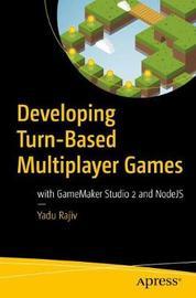Developing Turn-Based Multiplayer Games by Yadu Rajiv