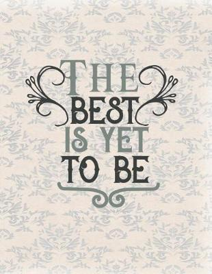 The Best Is Yet To Be by Advanta Publishing