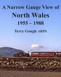 A Narrow Gauge View of North Wales by Terry Gough image