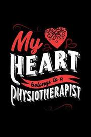 My Heart Belongs to a Physiotherapist by Dennex Publishing image