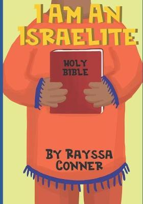 I Am An Israelite by Rayssa Conner
