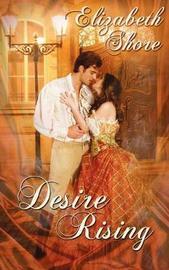 Desire Rising by Elizabeth Shore