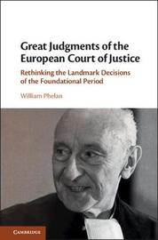 Great Judgments of the European Court of Justice by William Phelan