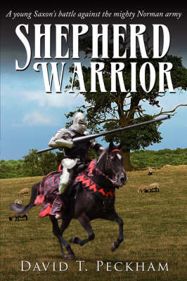 Shepherd Warrior: A Young Saxon's Battle Against the Mighty Norman Army by David T. Peckham image