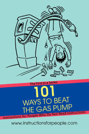 101 Ways to Beat the Gas Pump: The First in a Series Instructions for People Who Do Not Read Instructions by Andrew P Noakes image
