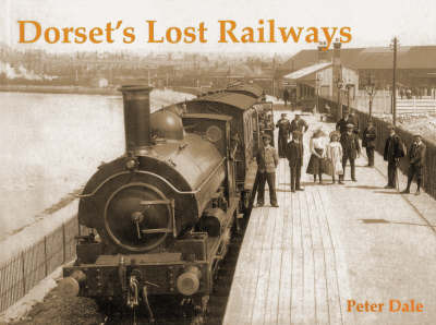 Dorset's Lost Railways by Peter Dale image