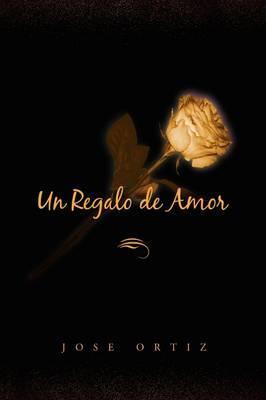 Un Regalo De Amor by Jose Ortiz image