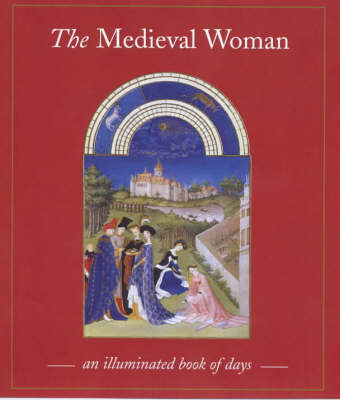 The Medieval Woman: Book of Days by Sally Fox