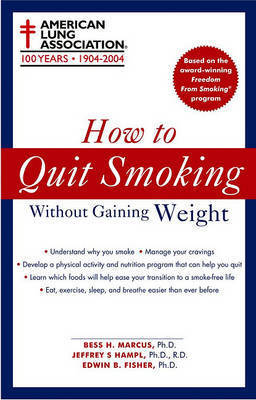 How to Quit Smoking Without Gaining Weight by The American Lung Association