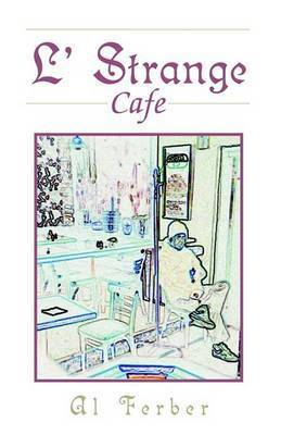 L' Strange Cafe by Al Ferber