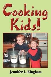 Cooking Kids! by Jennifer L. Kingham image