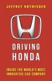 Driving Honda by Jeffrey Rothfeder