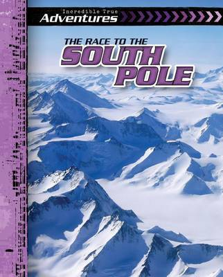 Race to the South Pole by Ryan Nagelhout