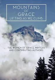 Mountains of Grace by The Women of Grace Writers