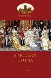 A Modern Utopia by Herbert George Wells