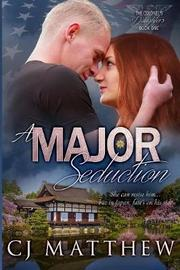 A Major Seduction by Cj Matthew
