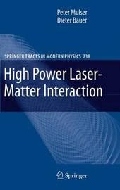 High Power Laser-Matter Interaction by Peter Mulser