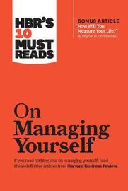 "HBR's 10 Must Reads on Managing Yourself (with bonus article ""How Will You Measure Your Life?"" by Clayton M. Christensen) by Peter F Drucker"