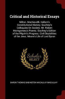 Critical and Historical Essays by Baron Thomas Babington Macaula Macaulay