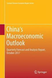 China`s Macroeconomic Outlook by Center for Macroeconomic Research of Xiamen University