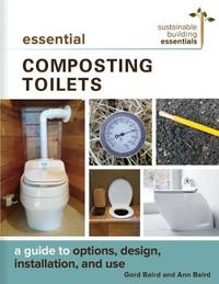 Essential Composting Toilets by Gord Baird