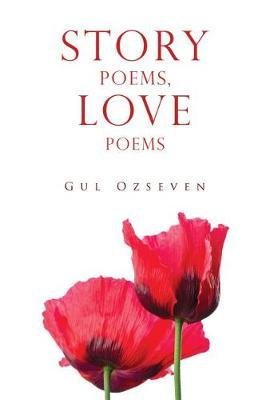 Story Poems, Love Poems by Gul Ozseven image