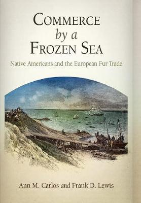 Commerce by a Frozen Sea by Ann M. Carlos image