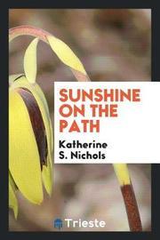 Sunshine on the Path by Katherine S. Nichols image