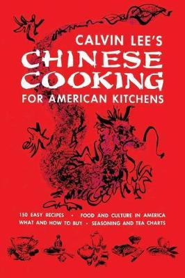Chinese Cooking for American Kitchens by Calvin B.T. Lee image