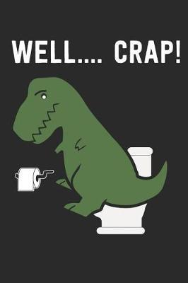 Well.... Crap! by Maximus Designs