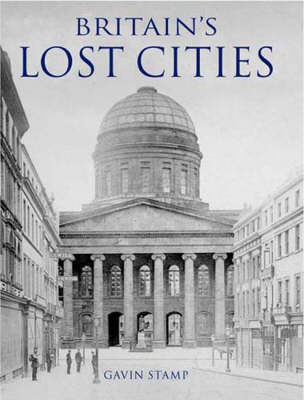 Britain's Lost Cities by Gavin Stamp image