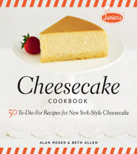 Junior's Cheesecake Cookbook by Alan Rosen