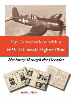 My Conversation with a WW-II Corsair Fighter Pilot: His Story Through the Decades by Kelle Metz image