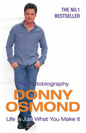 Life is Just What You Make it: the Autobiography by Donny Osmond image