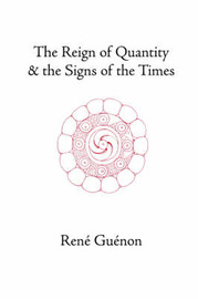 The Reign of Quantity and the Signs of the Times by Rene Guenon image
