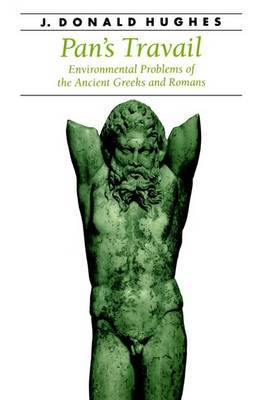 Pan's Travail: Environmental Problems of the Ancient Greeks and Romans by J.Donald Hughes image