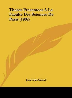 Theses Presentees a la Faculte Des Sciences de Paris (1902) by Jean Louis Giraud image