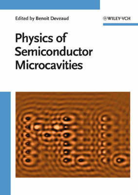The Physics of Semiconductor Microcavities