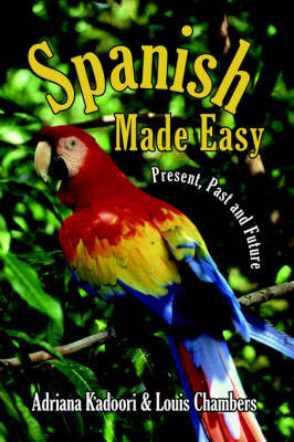 Spanish Made Easy by Adriana Kadoori