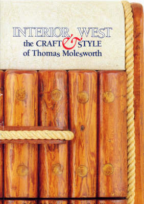 Interior West: The Craft and Style of Thomas Molesworth by Paul Fees