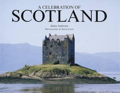 A Celebration of Scotland by Janice Anderson