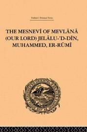 The Mesnevi of Mevlana (Our Lord) Jelalu-'D-Din, Muhammed, Er-Rumi by James W. Redhouse image