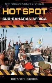 Hot Spot: Sub-Saharan Africa by Toyin Falola image